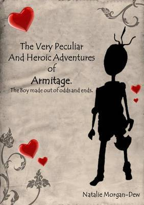 The very Peculiar and Heroic Adventures Of Armitage, The boy made out of odds and ends