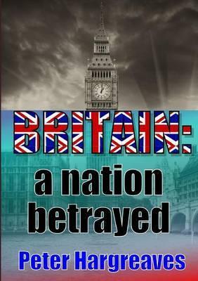 BRITAIN: a nation betrayed