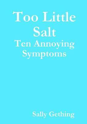 Too Little Salt: Ten Annoying Symptoms