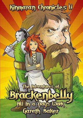 The Kinmaran Chronicles I.i - The Adventures of Brackenbelly: All in a Day's Work