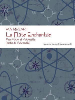 W.A. MOZART La Flute Enchantee Pour Violon et Violoncelle (partie de Violoncelle)