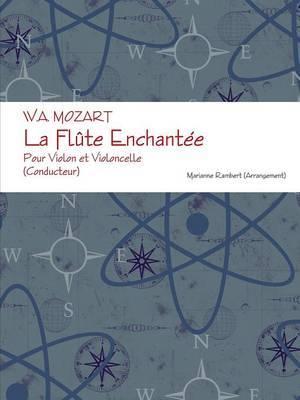 W.A. MOZART La Flute Enchantee Pour Violon et Violoncelle (Conducteur)