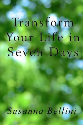 Transform Your Life in Seven Days