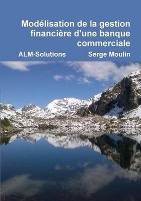 Modelisation De La Gestion Financiere D'une Banque Commerciale