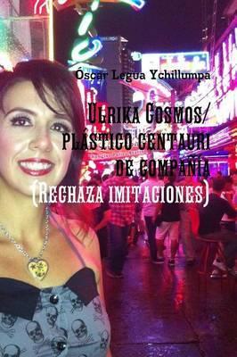 Ulrika Cosmos/plastico centauri de compania (Rechaza imitaciones)