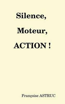 Silence, moteur. ACTION !