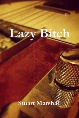 Lazy Bitch