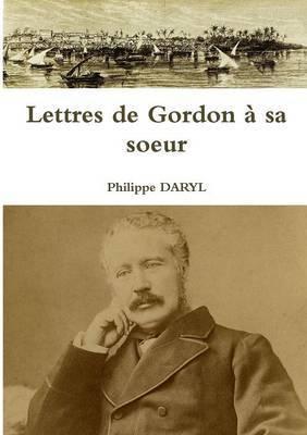 Lettres de Gordon a sa soeur