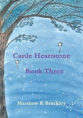 Castle Heartstone Book Three