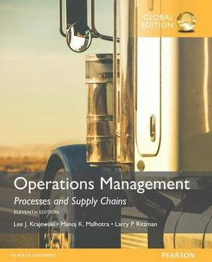 Operations Management: Processes and Supply Chains with MyOMLab, Global Edition
