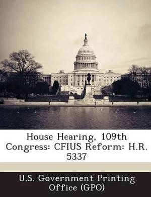 House Hearing, 109th Congress: Cfius Reform: H.R. 5337
