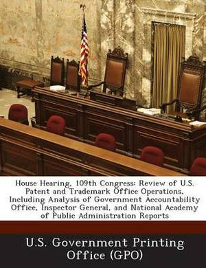 House Hearing, 109th Congress: Review of U.S. Patent and Trademark Office Operations, Including Analysis of Government Accountability Office, Inspect