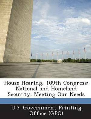 House Hearing, 109th Congress: National and Homeland Security: Meeting Our Needs