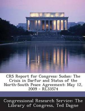 Crs Report for Congress: Sudan: The Crisis in Darfur and Status of the North-South Peace Agreement: May 12, 2009 - Rl33574