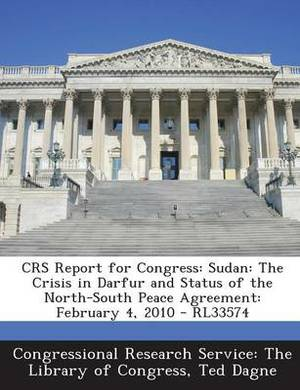 Crs Report for Congress: Sudan: The Crisis in Darfur and Status of the North-South Peace Agreement: February 4, 2010 - Rl33574