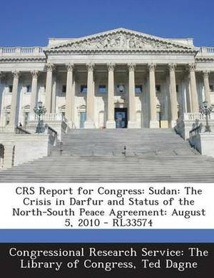 Crs Report for Congress: Sudan: The Crisis in Darfur and Status of the North-South Peace Agreement: August 5, 2010 - Rl33574