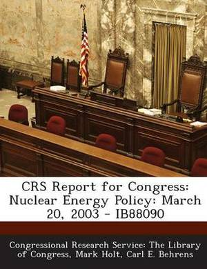 Crs Report for Congress: Nuclear Energy Policy: March 20, 2003 - Ib88090
