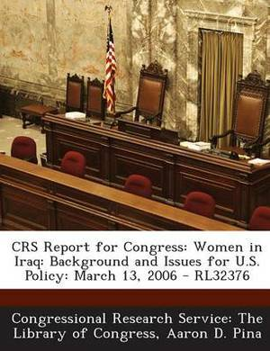 Crs Report for Congress: Women in Iraq: Background and Issues for U.S. Policy: March 13, 2006 - Rl32376