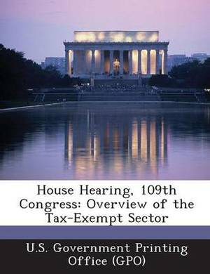House Hearing, 109th Congress: Overview of the Tax-Exempt Sector
