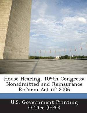 House Hearing, 109th Congress: Nonadmitted and Reinsurance Reform Act of 2006
