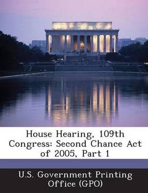 House Hearing, 109th Congress: Second Chance Act of 2005, Part 1