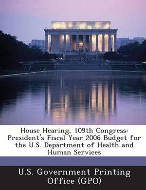 House Hearing, 109th Congress: President's Fiscal Year 2006 Budget for the U.S. Department of Health and Human Services