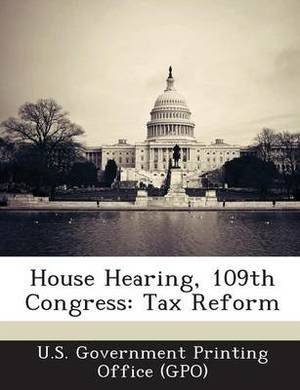 House Hearing, 109th Congress: Tax Reform