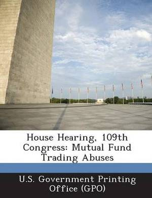 House Hearing, 109th Congress: Mutual Fund Trading Abuses