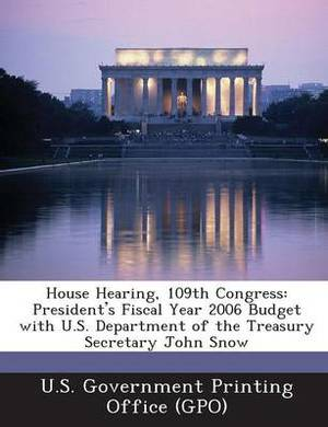 House Hearing, 109th Congress: President's Fiscal Year 2006 Budget with U.S. Department of the Treasury Secretary John Snow