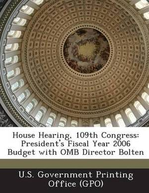 House Hearing, 109th Congress: President's Fiscal Year 2006 Budget with OMB Director Bolten