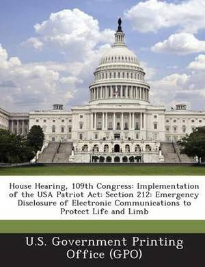 House Hearing, 109th Congress: Implementation of the USA Patriot ACT: Section 212: Emergency Disclosure of Electronic Communications to Protect Life