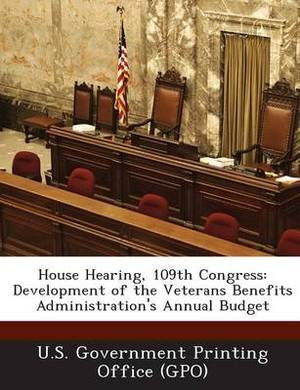 House Hearing, 109th Congress: Development of the Veterans Benefits Administration's Annual Budget