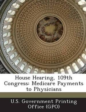 House Hearing, 109th Congress: Medicare Payments to Physicians