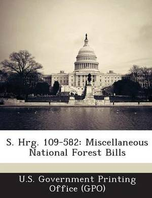 S. Hrg. 109-582: Miscellaneous National Forest Bills