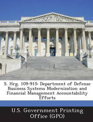 S. Hrg. 109-915: Department of Defense Business Systems Modernization and Financial Management Accountability Efforts