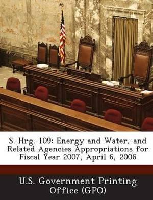 S. Hrg. 109: Energy and Water, and Related Agencies Appropriations for Fiscal Year 2007, April 6, 2006