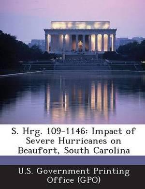 S. Hrg. 109-1146: Impact of Severe Hurricanes on Beaufort, South Carolina