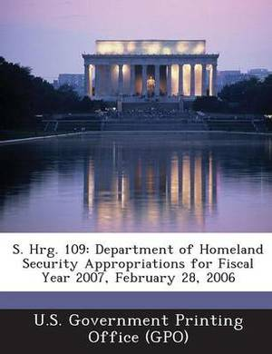 S. Hrg. 109: Department of Homeland Security Appropriations for Fiscal Year 2007, February 28, 2006