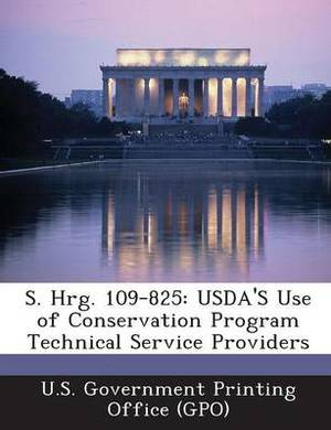S. Hrg. 109-825: USDA's Use of Conservation Program Technical Service Providers