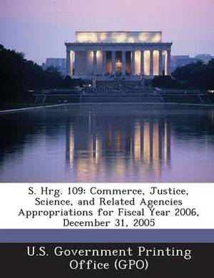 S. Hrg. 109: Commerce, Justice, Science, and Related Agencies Appropriations for Fiscal Year 2006, December 31, 2005