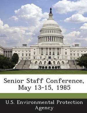 Senior Staff Conference, May 13-15, 1985