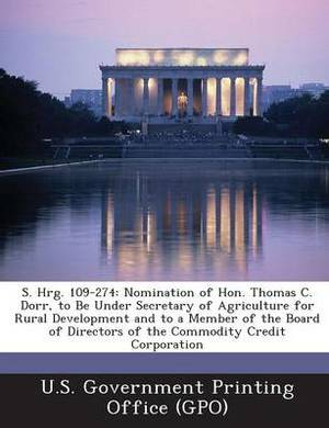 S. Hrg. 109-274: Nomination of Hon. Thomas C. Dorr, to Be Under Secretary of Agriculture for Rural Development and to a Member of the B