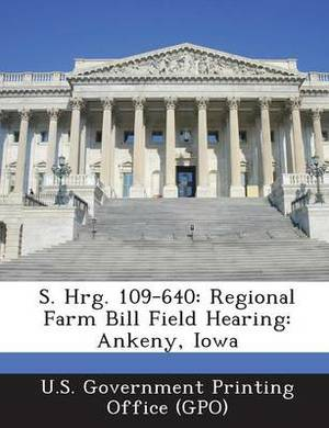 S. Hrg. 109-640: Regional Farm Bill Field Hearing: Ankeny, Iowa