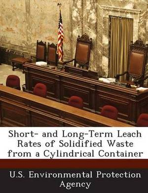 Short- And Long-Term Leach Rates of Solidified Waste from a Cylindrical Container