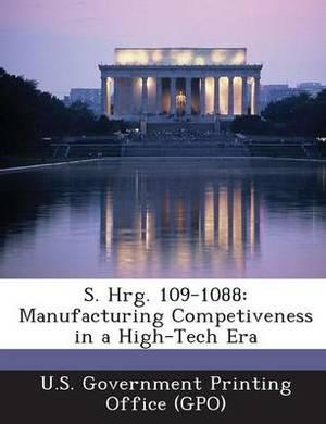 S. Hrg. 109-1088: Manufacturing Competiveness in a High-Tech Era