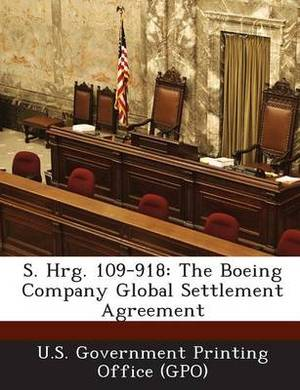 S. Hrg. 109-918: The Boeing Company Global Settlement Agreement