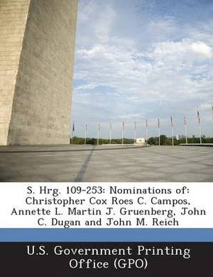 S. Hrg. 109-253: Nominations Of: Christopher Cox Roes C. Campos, Annette L. Martin J. Gruenberg, John C. Dugan and John M. Reich