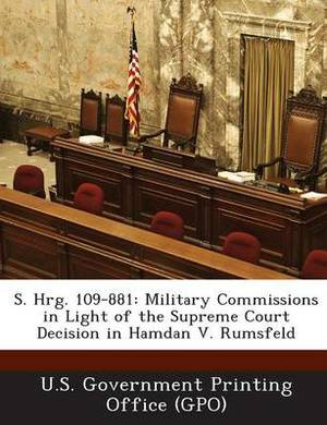 S. Hrg. 109-881: Military Commissions in Light of the Supreme Court Decision in Hamdan V. Rumsfeld
