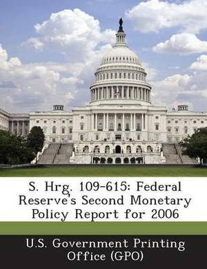 S. Hrg. 109-615: Federal Reserve's Second Monetary Policy Report for 2006
