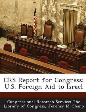 Crs Report for Congress: U.S. Foreign Aid to Israel